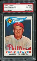 1960 Topps Baseball #226 EDDIE SAWYER Philadelphia Phillies PSA 6 EX-MT