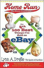 Home Run The 4th 100 Best Things I've Sold on eBay by Dralle, Lynn