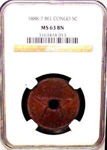 1888 / 7 Belgium Congo 5C NGC MS 63BN Center Hole