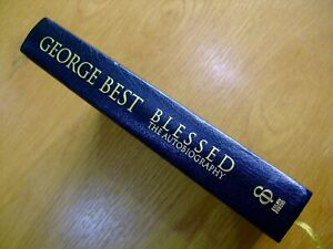 GEORGE BEST-BLESSED-AUTOBIOG-SIGNED-HB-2001-1ST LIMITED ED-EBURY-G-VERY RARE