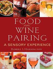NEW Food and Wine Pairing: A Sensory Experience by Robert J. Harrington