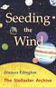 Edington, Frances-Seeding The Wind BOOK NUOVO