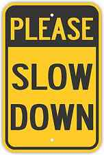 "12""X18"" PLEASE SLOW DOWN ALUMINUM SIGNS Heavy Duty Metal Children Playing Kids"