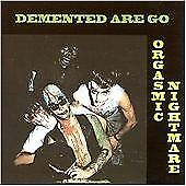 DEMENTED ARE GO - Orgasmic Nightmare CD - NEW - psychobilly