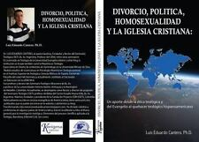 Divorcio, Politica, Homosexualidad y La Iglesia Cristiana: : Un Aporte Desde La