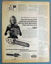 Dated 1971 Pioneer Chain Saw Ad THE NEW  2071 GIVES YOUR MORE FEATURES  FOR $175