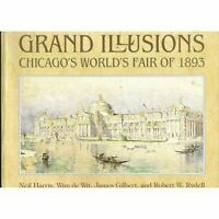 Grand Illusions : Chicago World's Fair of 1893 by De Wit Wim (1993, Paperback)