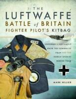 The Luftwaffe Battle of Britain Fighter Pilots' Kitbag by Mark Hillier (author)