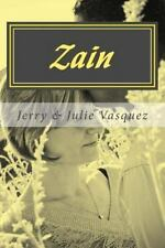 Zain : Una Peticion para Toda la Vida by Julie Vasquez and Jerry Vasquez...