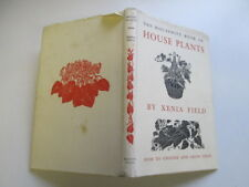 Good - THE HOUSEWIFE BOOK OF HOUSE PLANTS: HOW TO CHOOSE AND GROW THEM. - Field,