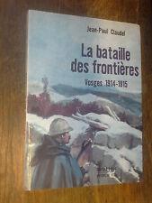 La bataille des frontières Vosges 1914-1915 Jean-Paul Claudel