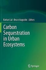 Carbon Sequestration in Urban Ecosystems (2014, Paperback)
