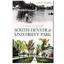 A Brief History of South Denver & University Park [Brief History] [CO]