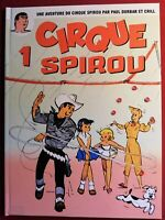 LE CIRQUE SPIROU volume 1. Hors Commerce 48 pages  Neuf