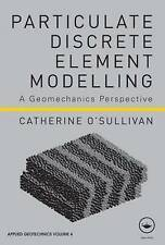 Particulate Discrete Element Modelling: A Geomechanics Perspective (Aplied Geote