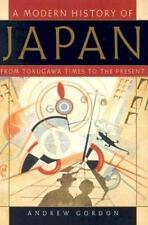 A Modern History of Japan : From Tokugawa Times to the Present by Andrew Gordon