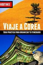 Viaje a Corea del Sur - Turismo fácil y por tu cuenta: Guía práctica para organi