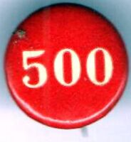 """Early 1900s pin """" 500 """" pinback Number Numeral button"""