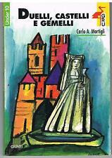 DUELLI, CASTELLI E GEMELLI - CARLO A. MARTIGLI - GIUNTI GRU - UNDER 10 - 1996