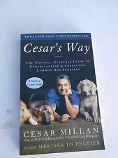 Cesar's Way The Everday Guide to Understanding & Correcting Common Dog Problems
