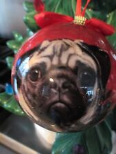PUG ~ CHRISTMAS BALL ORNAMENT    #31
