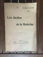 HELME Dr F. - Les Jardins de la Médecine. - 1907 -