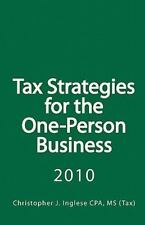 Tax Strategies for the One-Person Business by Christopher J., Christopher J...