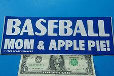 "Vintage Bumper Sticker  BASEBALL MOM & APPLE PIE ! 3.5"" x 9.5"" White/Blue Sweet"
