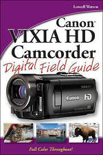 Canon VIXIA HD Camcorder Digital Field Guide by Lonzell Watson (Paperback, 2009)