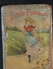 Little Flyaway Illustrated Stories & Poems for Little People 1891 Hardcover