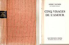 """ANDRÉ MAUROIS """"CINQ VISAGES DE L'AMOUR"""" - ÉDITIONS DIDIER, NEW YORK - RELIÉ"""