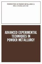 Advanced Experimental Techniques in Powder Metallurgy : Based on a Symposium...