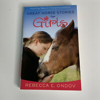Great Horse Stories for Girls : Inspiring Tales of Friendship and Fun by Rebecca