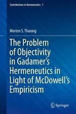 Contributions to Hermeneutics: The Problem of Objectivity in Gadamer's...