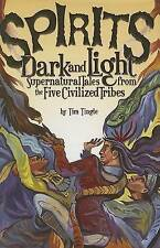 NEW Spirits Dark and Light: Supernatural Tales from the Five Civilized Tribes
