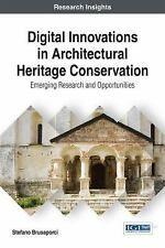 Digital Innovations in Architectural Heritage Conservation: Emerging Research...