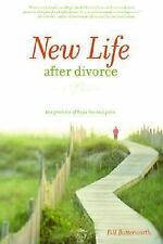 New Life after Divorce : The Promise of Hope Beyond the Pain by Bill...