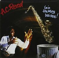 A.C. Reed - Im In The Wrong Business [CD]