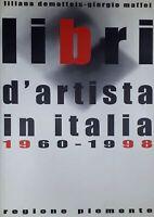 Liliana Dematteis, Giorgio Maffei - Libri d'artista in Italia 1960/1998 ed. 1998