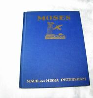 Moses Story from the Old Testament 1st Edition Maud & Miska Petersham