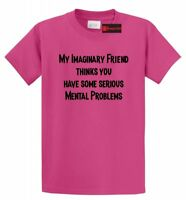 Imaginary Friend Thinks You Have Problems Funny T Shirt College Party Tee