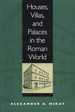 Houses, Villas, and Palaces in the Roman World by Alexander G. McKay (1998,...