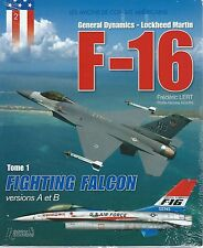 F 16 Fighting Falcon tome 1 versions A et B Histoire et collections