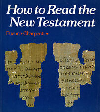 """ETIENNE CHARPENTIER - """"HOW TO READ THE NEW TESTAMENT"""" - SOFTBACK  5th Imp (1987)"""