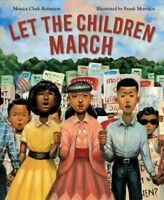 Let the Children March, School And Library by Clark-Robinson, Monica; Morriso...