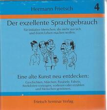 Der exzellente Sprachgebrauch Eine alte Kunst neu entdecken  Herrmann Frietsch