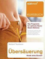 Übersäuerung - Krank ohne Grund: Krankheiten erkennen, d... | Buch | Zustand gut