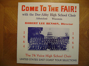 CUCA LP RECORD/DOR ABBY HIGH SCHOOL CHOIR/ABBOTSFORD,WIS/COME TO THE FAIR/NR MNT