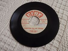 TARHEEL SLIM & LITTLE ANN FOREVER I'LL BE YOURS/ANYTHING FOR YOU  FIRE 1021