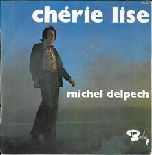 """45 TOURS / 7"""" SINGLE--MICHEL DELPECH--CHERIE LISE / JE SUIS POUR"""